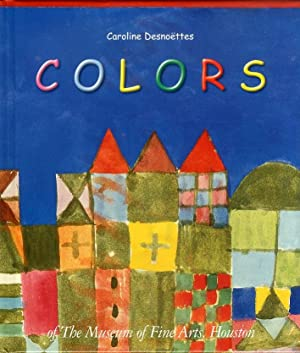 Colors of the Museum of Fine Arts, Houston.: Desnoetters, Caroline