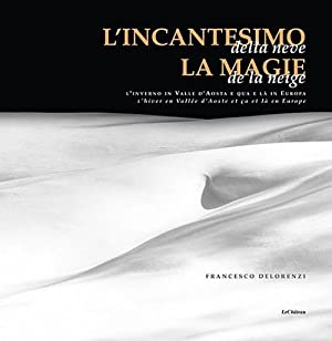 L'incantesimo della neve.: De Lorenzi, Francesco