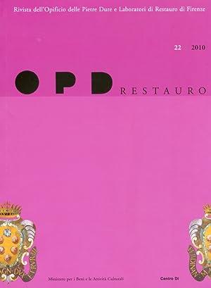 OPD Restauro. 22. 2010. Rivista dell'Opificio delle