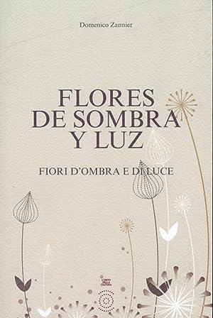 Flores de sombra y luz. Fiori d'ombra e di luce.: Zannier, Domenico