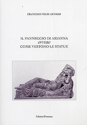 Il Panneggio Di Arianna Ovvero Come Vestono Le Statue.: Negri Orlandi, Francesco