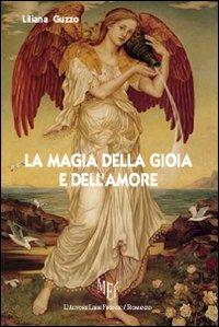 La magia della gioia e dell'amore.: Guzzo, Liliana
