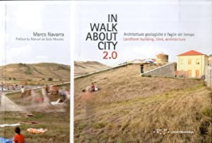 In walk about city 2.0. Architetture Geologiche: Navarra, Marco