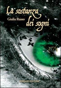 La sostanza dei sogni.: Russo, Giulia