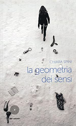 La geometria dei sensi.: Spini, Chiara