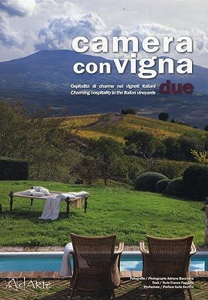 Camera con Vigna Due. Ospitalità di Charme nei Vigneti Italiani. Charming Hospitality in the...
