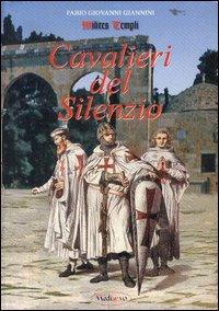 Cavalieri del silenzio.: Giannini, Fabio G