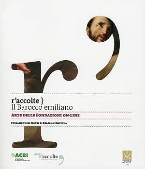 Raccolte. Il Barocco emiliano. Arte delle Fondazioni on-line.