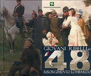 I Giovani Ribelli del '48. Memorie del Risorgimento Lombardo.