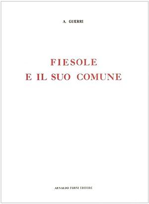 Fiesole e il Suo Comune.: Guerri, Augusto