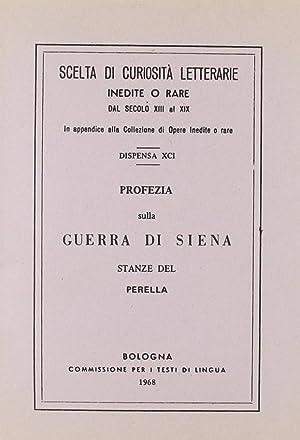 Profezia sulla guerra di Siena. Stanze del Perella (rist. anast.).: aa.vv.