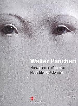 Walter Pancheri. Nuove Forme d'Identità. Ediz. Italiana e Tedesca.: Rovigo, Flora