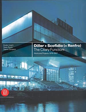 Diller Scofidio (Renfro). The Ciliary Function. Works and Projects 1979-2007.: Ricchi, Daria ...