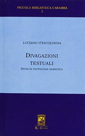 Divagazioni testuali. Studi di testologia semiotica.: Vitacolonna, Luciano