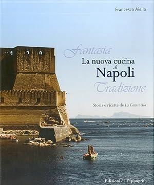 """La Nuova Cucina di Napoli. Storia e Ricette De """"La Cantinella"""".: Aiello, Francesco"""
