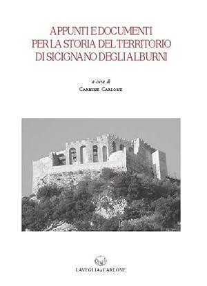 Appunti e Documenti per la Storia del Territorio di Sicignano degli Alburni. Volume Secondo.