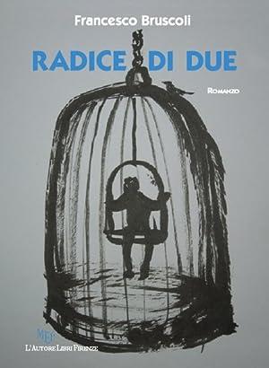 Radice di due.: Bruscoli, Francesco