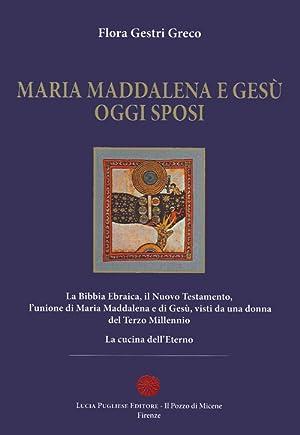 Maria Maddalena e Gesù oggi sposi.: Gestri Greco, Flora