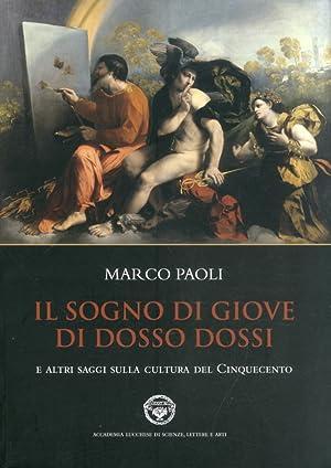 Il sogno di Giove di Dosso Dossi e altri saggi sulla cultura del cinquecento.: Paoli, Marco