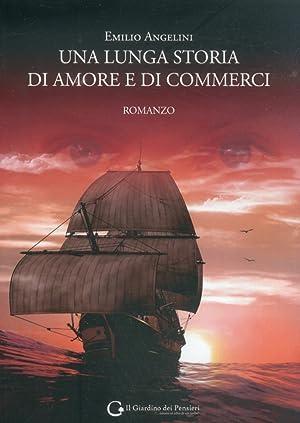 Una lunga storia di amore e di commerci.: Angelini, Emilio