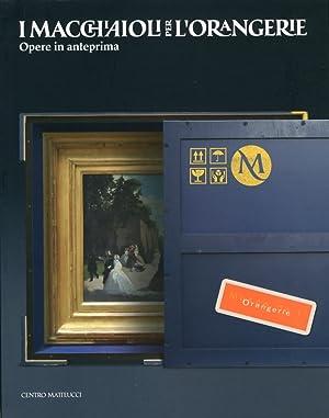 I Macchiaioli per l'Orangerie. Anteprima a Viareggio.: aa.vv.