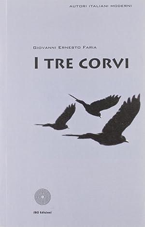 I tre corvi.: Faria, Giovanni E