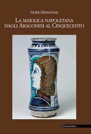 La maiolica napoletana dagli Aragonesi al Cinquecento.: Donatone, Guido