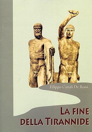 La fine della Tirannide.: Canali De Rossi, Filippo