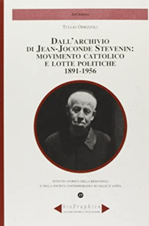 Dall'archivio di Jean-Joconde Stevenin: movimento cattolico e lotte politiche 1891-1956.: ...