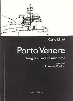 Porto Venere. Imagini e fantasie marittime.: Linati, Carlo