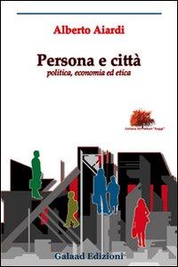 Persona e città.: Aiardi, Alberto