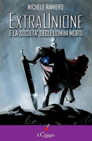Extraunione e la Societa degli Uomini Morti.: Raniero, Michele