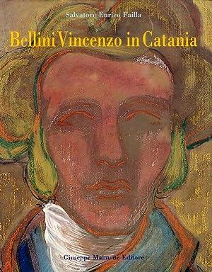 Bellini Vincenzo in Catania.: Failla, Salvatore E