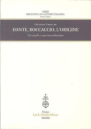 Dante, Boccaccio, l'origine. Sei studi e una introduzione.: Chiecchi, Giuseppe