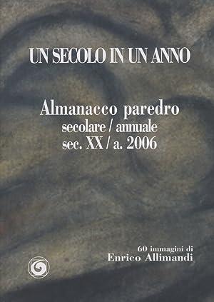 Un secolo in un anno. Almanacco del secolo XX paredro dell'anno 2006.