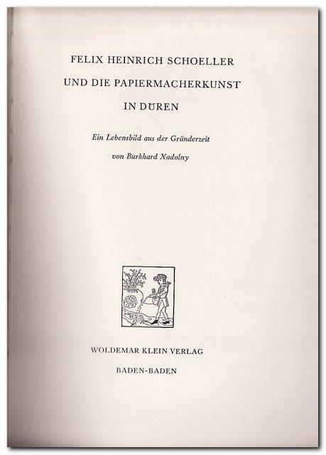 Felix Heinrich Schoeller und die Papiermacherkunst in: Nadolny, Burkhard