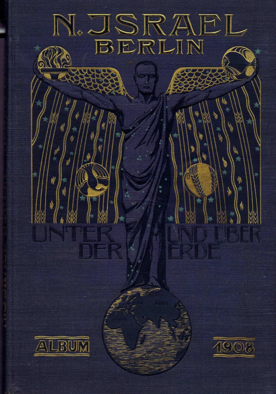 Unter und über der Erde. Album 1908: Israel, N. (Herausgeber)