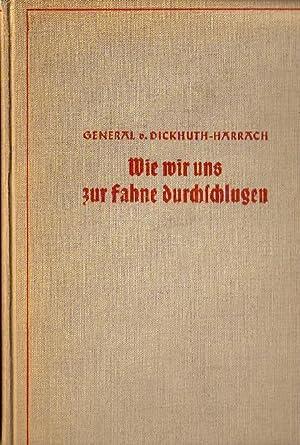 Wie wir uns zur Fahne durchschlugen (Erlebnisse: Dickhut-Harrach, Gustav von