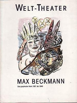 Welt-Theater. Max Beckmann (Das graphische Werk 1901-1946): Danzker/Ziersch (Hrsg.)