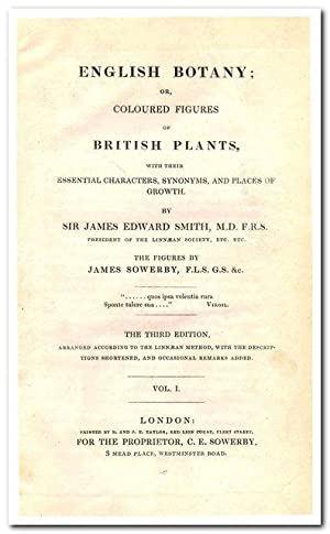 ENGLISH BOTANY OR COLOURED FIGURES OF BRITISH PLANTS WITH THEIR ESSENTIAL CHARACTERS, SYNONYMS, A...