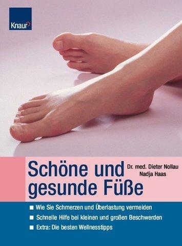 Schöne und gesunde Füße - Nollau, Dieter und Nadja Haas