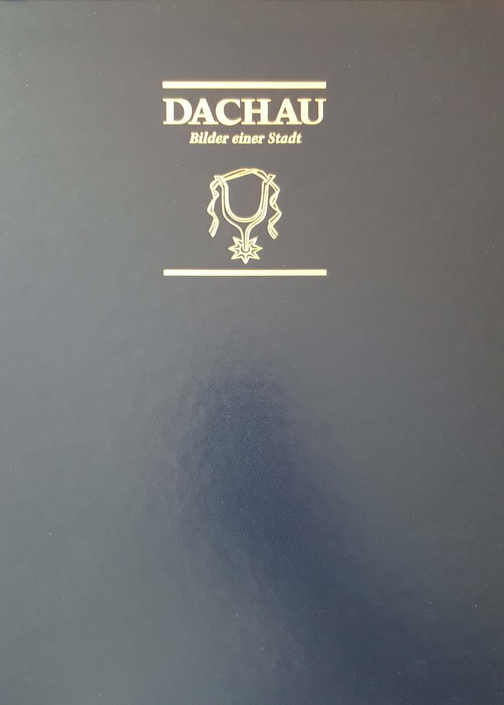 Dachau - Bilder einer Stadt Vorzugsausgabe Nr.: Thon, Helmut, Lorenz