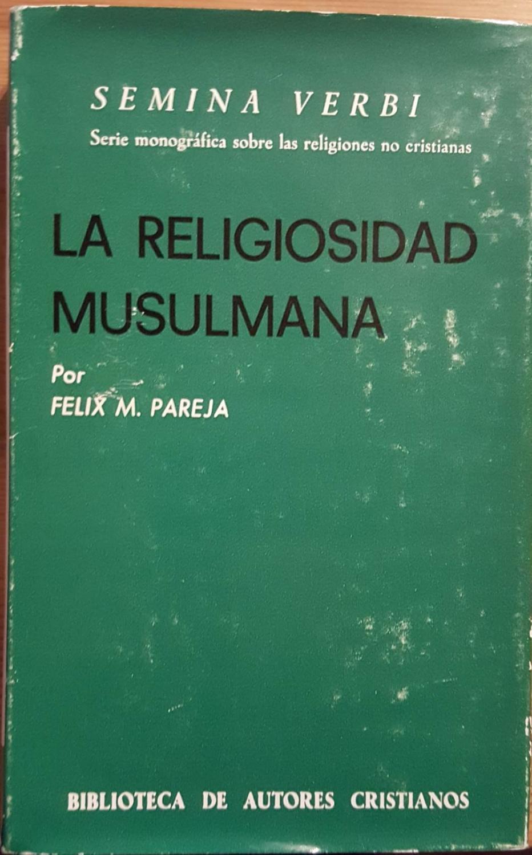 La religiosidad musulmana (NORMAL, Band 374) - Pareja, Félix M.