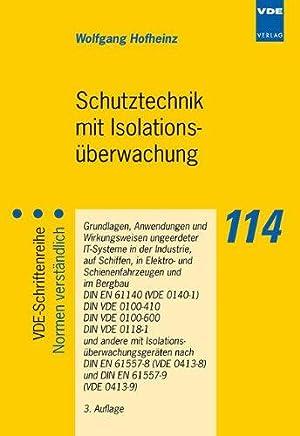 Schutztechnik mit Isolationsüberwachung: Grundlagen, Anwendungen und Wirkungsweisen: Wolfgang, Hofheinz: