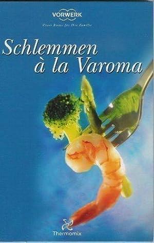 Schlemmen à la Varoma: Thermomix: