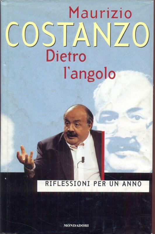 Dietro l'angolo - Costanzo, Maurizio