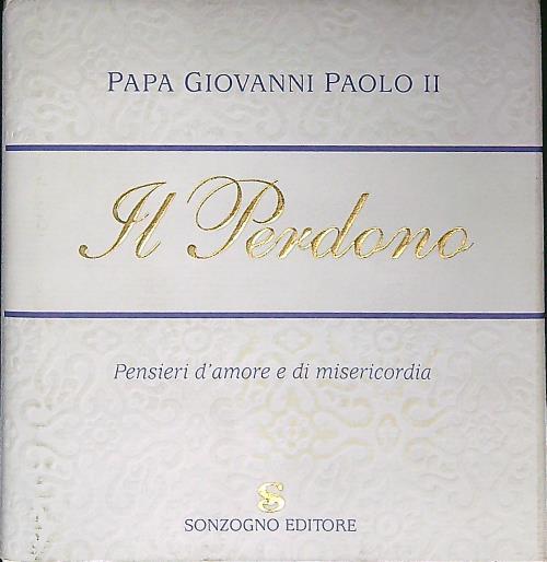 Il perdono - Papa Giovanni Paolo II