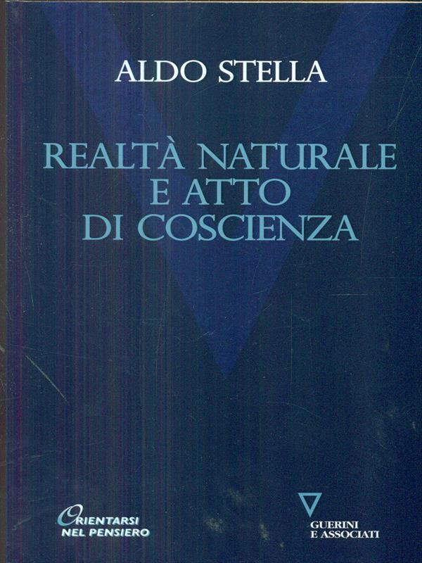 realta' naturale e atto di coscienza - Aldo Stella