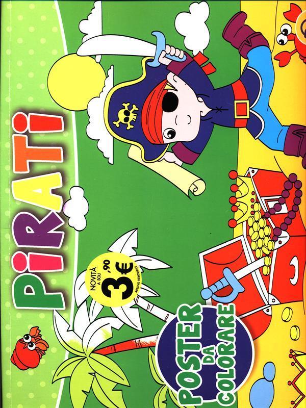 Poster da colorare - I Pirati - AA. VV.