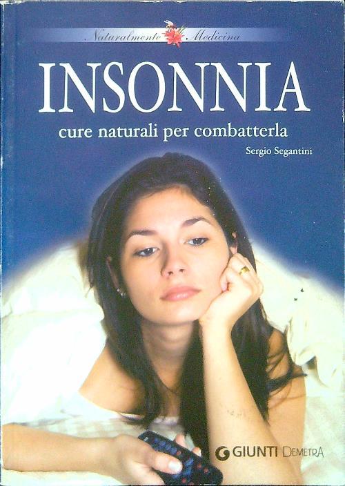 Insonnia cure naturali per combatterla - Sergio Segantini